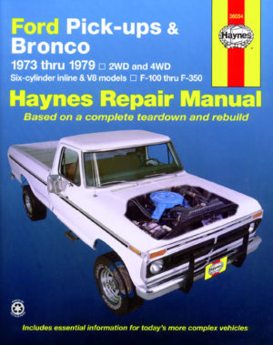 Ford Pick-ups and Bronco 1973-1979 (Haynes 36054)
