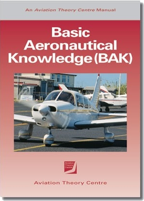 Aviation Theory 537570 - BASIC AERONAUTICAL KNOWLEDGE (BAK)