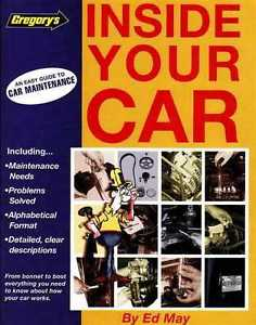 Inside Your Car An Easy Guide To Car Maintenance (Gregory's 414)
