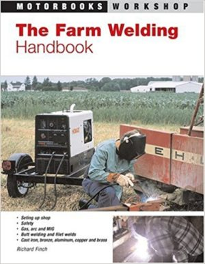 The Farm Welding Handbook (Motorbooks MW161)