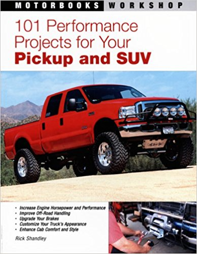 101 Performance Projects for Your Pickup and SUV (Motorbooks MW249)