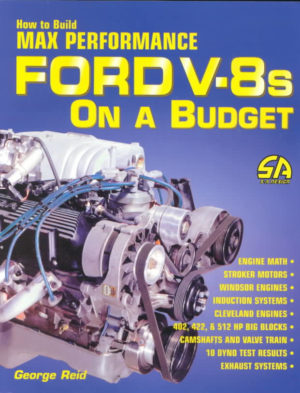How to Build Max Performance Ford V-8s on a Budget (SA69)