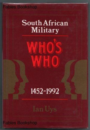South African Military Whos Who, 1452-1992 (Fortress)
