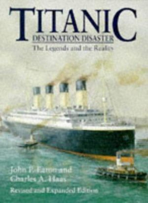 Titanic: Destination Disaster : the Legends and the Reality (RSL R534)