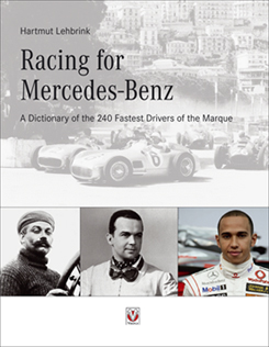 Racing for Mercedes-Benz – A Dictionary of the 240 Fastest Drivers of the Marque (Veloce)