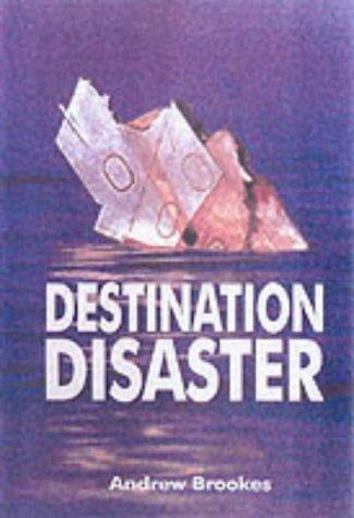 Destination Disaster - Aviation Accidents in the Modern Age (Ian Allan)
