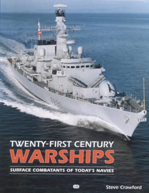 Twenty-first Century Warships: Surface Combatants of Today's Navies